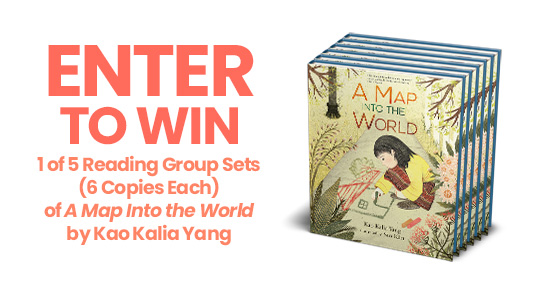 Enter to Win 1 of 5 Reading Group Sets of A Map Into the World by Kao Kalia Yang!