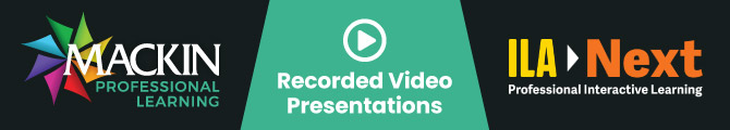 Mackin Professional Learning. ILA 2020. Recorded Video Presentations.