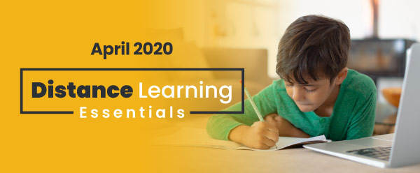 April 2020. Distance Learning Essentials.