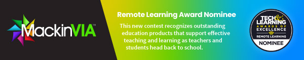 MackinVIA: Tech and Learning Awards of Excellence Remote Learning Nominee