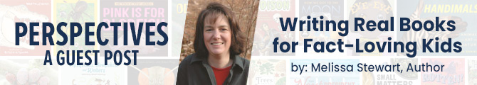 Writing For Real Books For Fact-Loving Kids by Melissa Stewart, Author