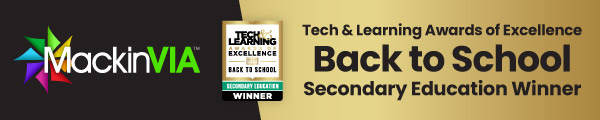 MackinVIA: Tech & Learning Awards of Excellence Back to School Secondary Education Winner