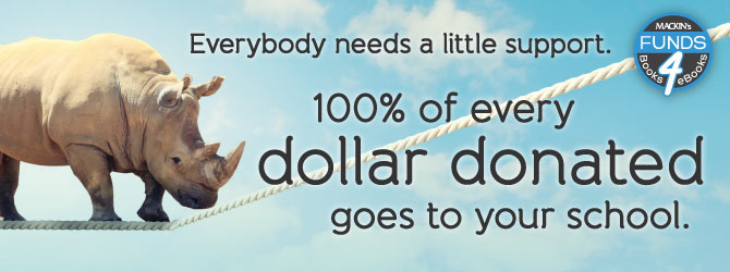 Funds4Books and eBooks. Everybody needs a little support. 100% of every dollar donated goes to your school.