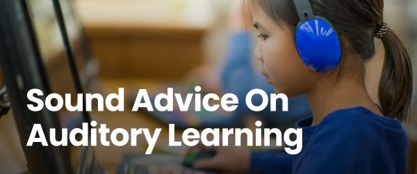 Sound Advice On Auditory Learning